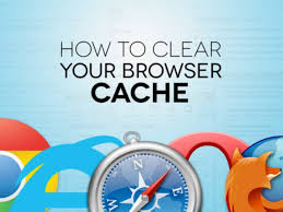 how to clear browser cache and history